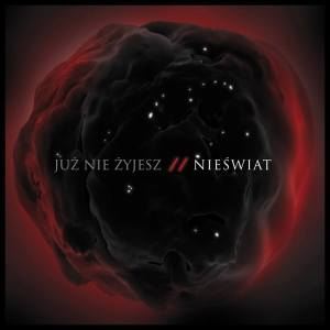 Już Nie Żyjesz - Nieświat (2014)