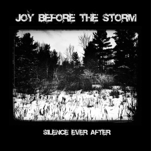 Joy Before The Storm - Silence Ever After (1985; 2014)