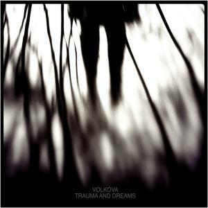 Vólkova - Trauma and dreams (2014)