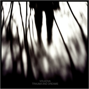 Vólkova - Trauma and dreams (2014)