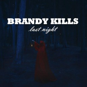 Brandy Kills - Last Night (LP; 2014)