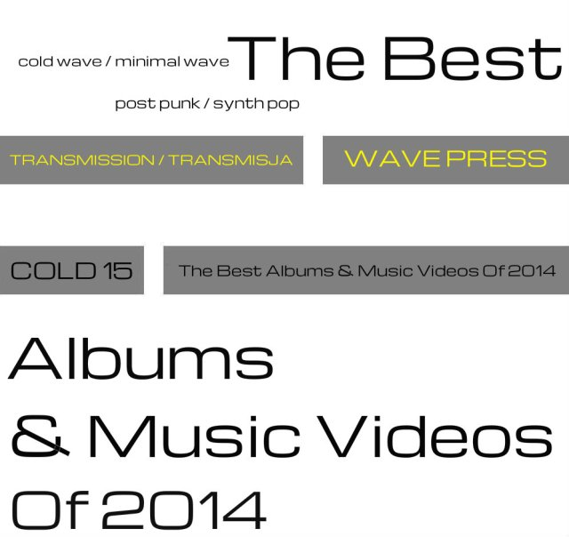 Cold 15 - TOP 2014 [cold wave / minimal wave / post punk / synth pop]