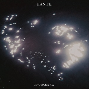 Hante - Her Fall And Rise (ep; 2014)