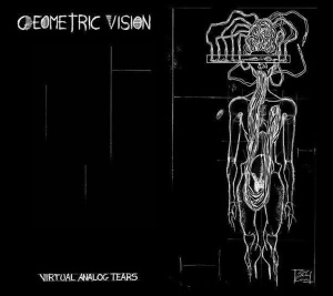 Geometric Vision - Virtual Analog Tears (lp; 2015)
