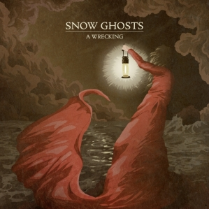 Snow Ghosts - A Wrecking (lp; 2015)