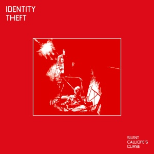 Identity Theft - Silent Calliope's Curse (ep; 2015)
