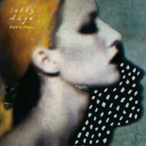 Sally Dige - Hard to Please (lp; 2015)