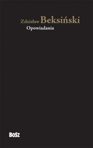 Zdzisław Beksiński - Opowiadania (książka / e-book 2015)