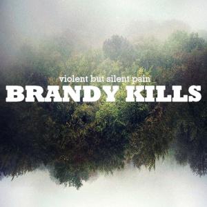 Brandy Kills - Violent but silent pain (lp; 2015)