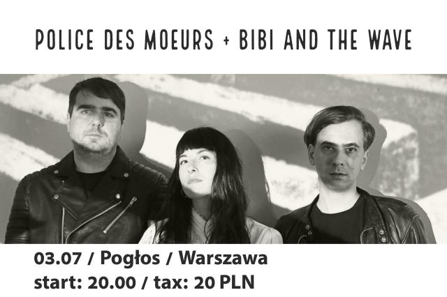 Police des moeurs - Bibi and The Wave (Poglos - Warszawa - 03.07.2017)