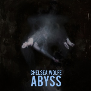 Chelsea Wolfe - Abyss (lp; 2015)