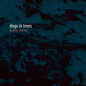 dogs in trees - pióra mew (lp; 2015)