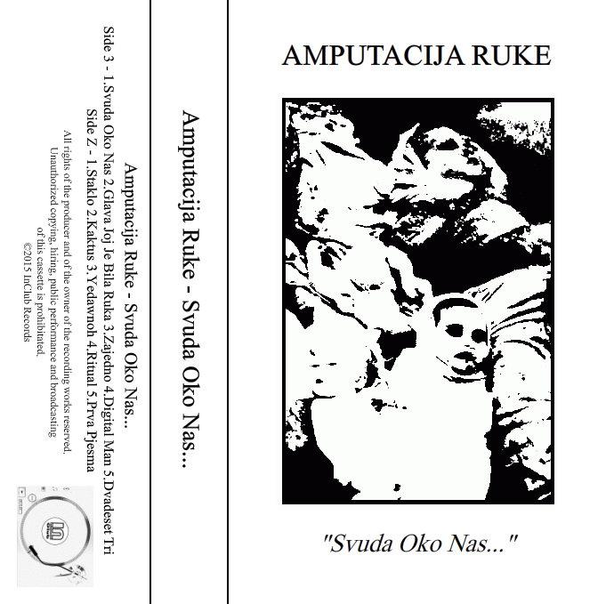 Amputacija Ruke - Svuda Oko Nas (wkładka kasety magnetofonowej)