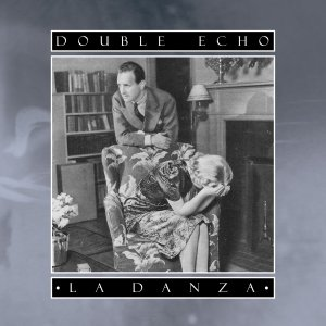 Double Echo - La Danza (lp; 2015)