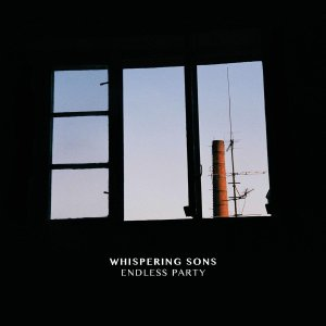 Whispering Sons - Endless Party (ep; 2015)