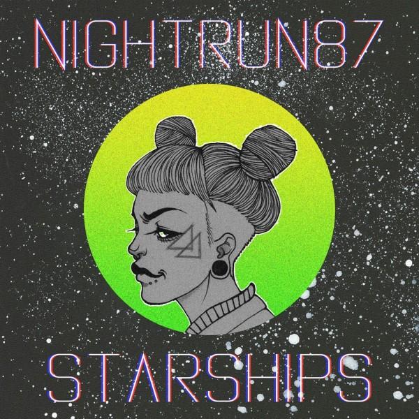 Nightrun - Starships (LP; 2016)