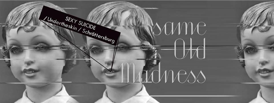 Same Old Madness: Schröttersburg, Undertheskin, Sexy Suicide (Klubokawiarnia Chmury, Warszawa, 29.01.2016)