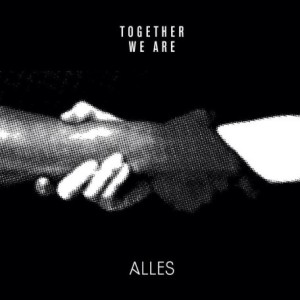 Alles - Together We Are Alles (EP; 2016)