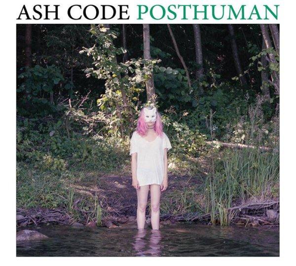 Ash Code - Posthuman (LP; 2016)