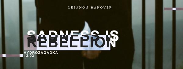 Lebanon Hanover - Klub Hydrozagadka - Warszawa - 12.03.2016