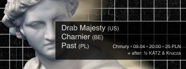 Drab Majesty - Charnier - Past - (Chmury; 09.04.2016)