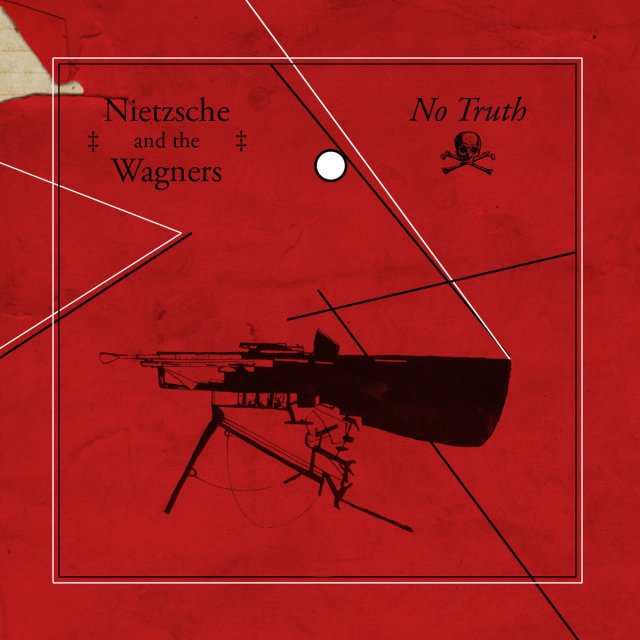 Nietzsche and the Wagners - No Truth (LP; 2016)