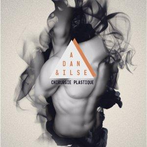 Adan & Ilse - Chirurgie Plastique (LP; 2016)