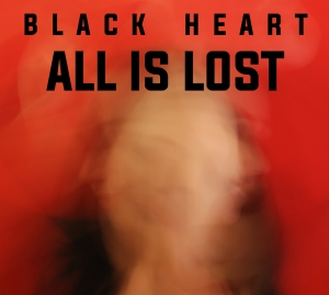 Black Heart - All Is Lost (LP; 2016)