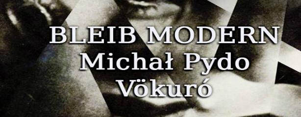 Bleib Modern - Michał Pydo - Vökuró (Chmury - 25.06.2016)