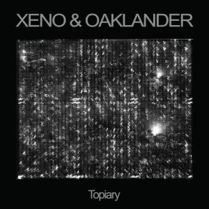 Xeno & Oaklander - Topiary (LP; 2016)