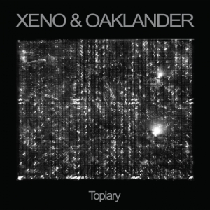 Xeno & Oaklander - Topiary (LP; 2016)
