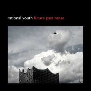 Rational Youth - Future Past Tense (EP; 2016)