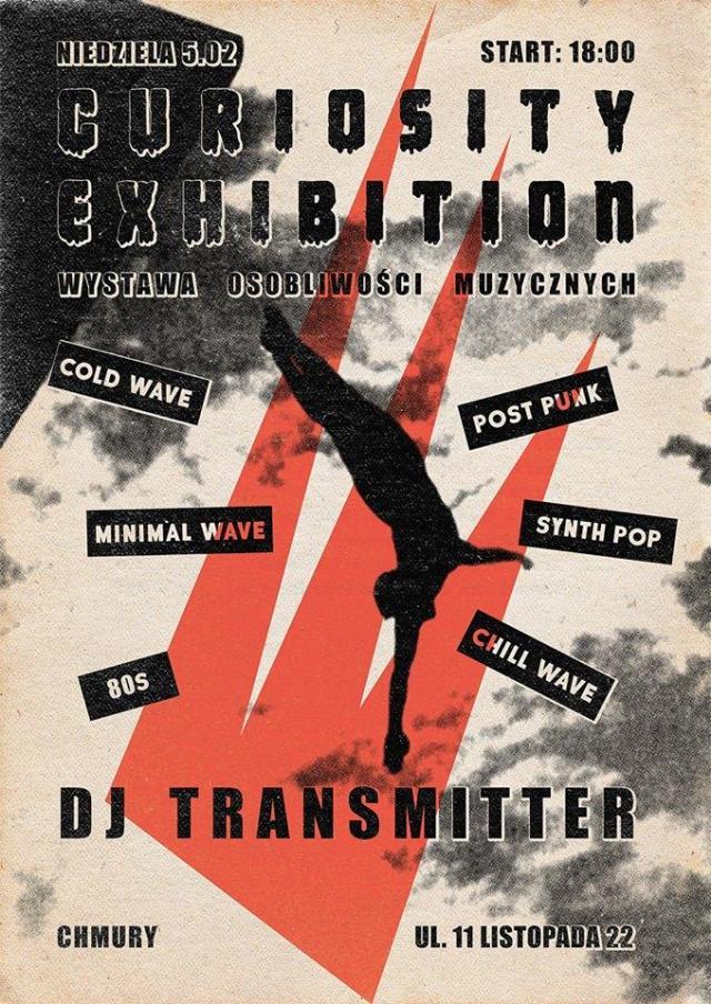Curiosity Exhibition - Transmission Transmisja dj set (05.02.2017 - godz. 18.00 - Chmury - Warszawa)