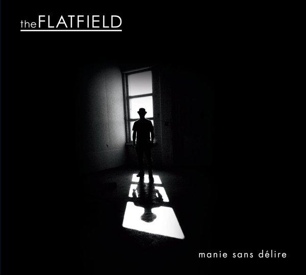 The Flatfield - manie sans délire (LP; 2017)