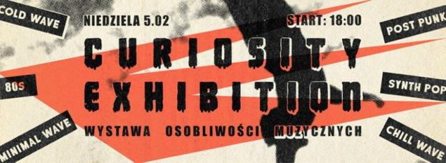 Curiosity Exhibition - Wystawa Osobliwości Muzycznych (Chmury - Warszawa - 05.02.2017 - godz. 18.00 - wstęp wolny)