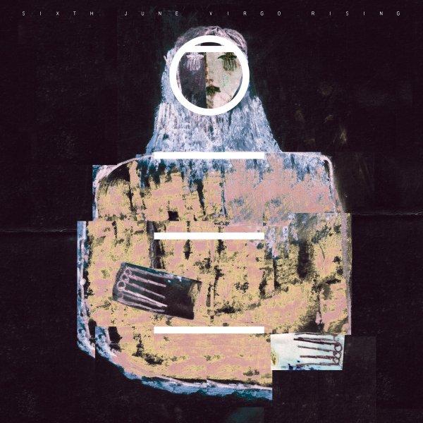 Sixth June - Virgo Rising (LP; 2017)
