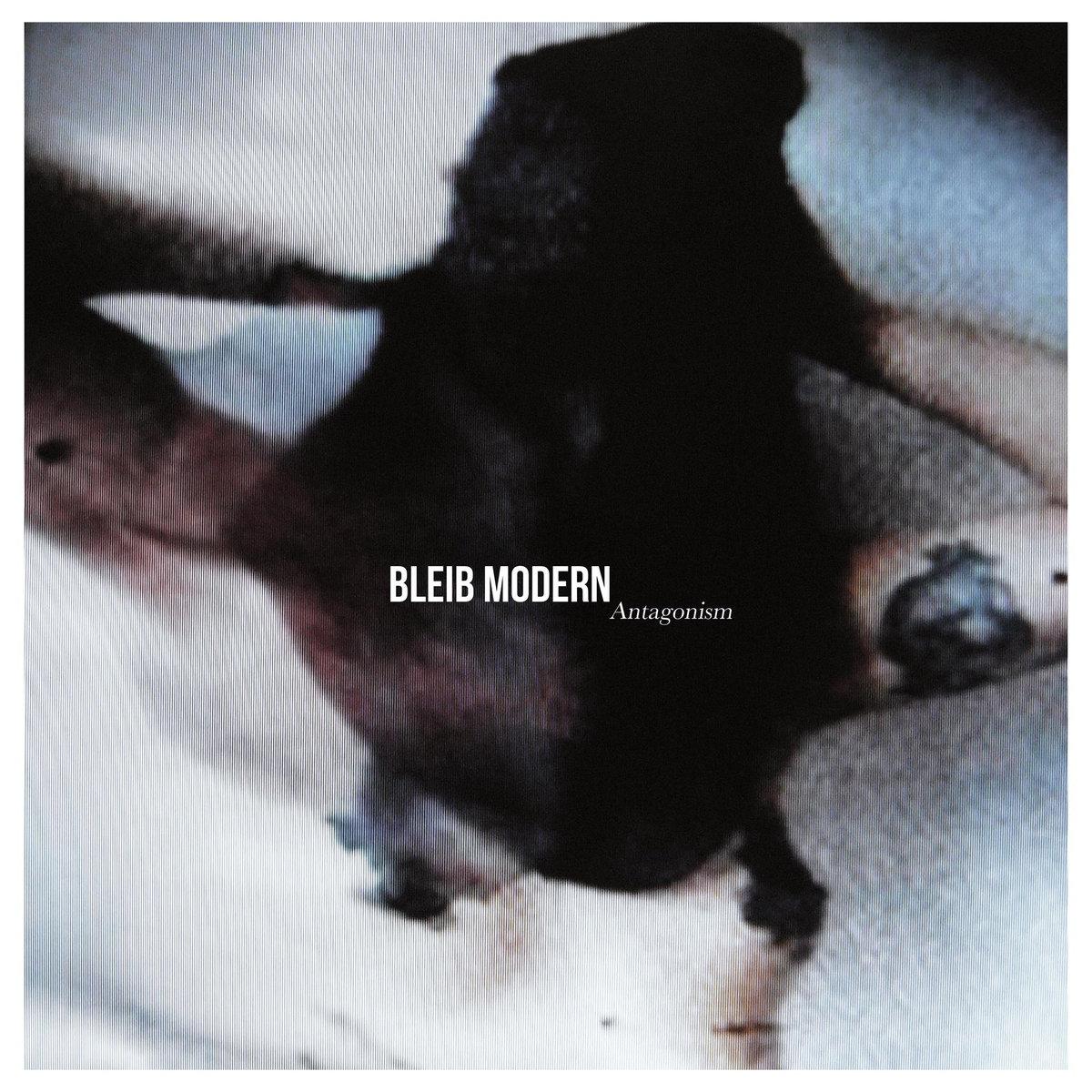 Bleib Modern - Antagonism (LP; 2017)