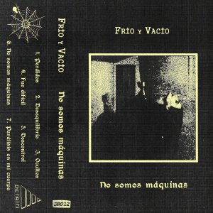Frío y Vacío - No somos maquinas (LP; 2017)