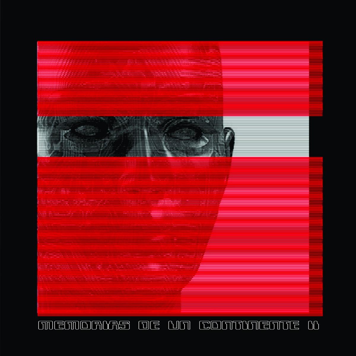 Memorias de un Continente II (compilation; 2017)