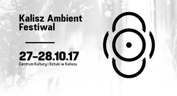 6. Kalisz Ambient Festiwal