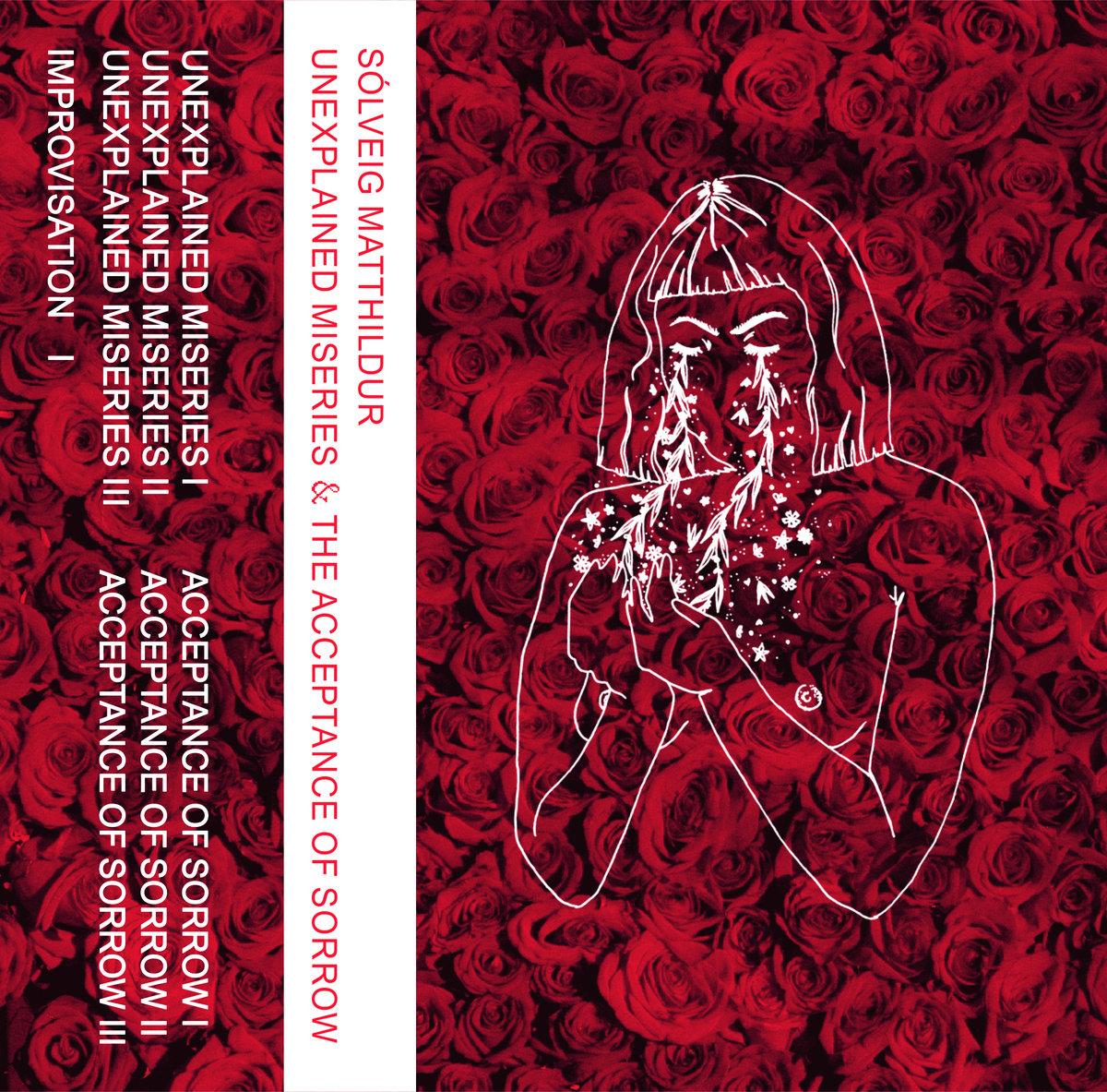 Sólveig Matthildur - Unexplained miseries & the acceptance of sorrow (LP; 2017)