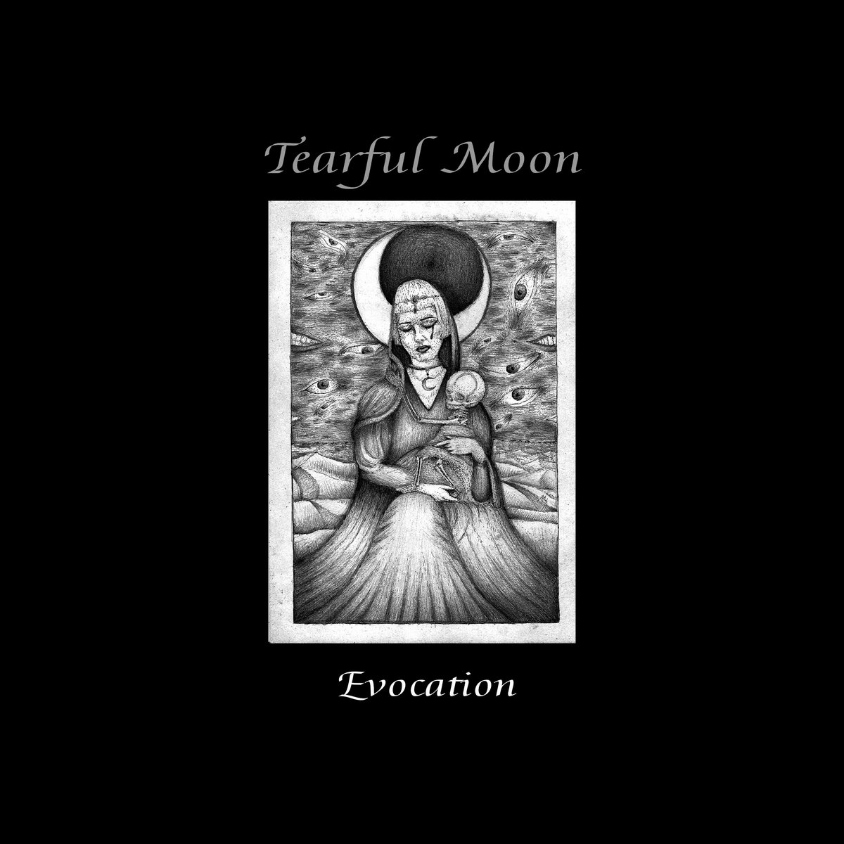 Tearful Moon - Evocation (LP; 2017)