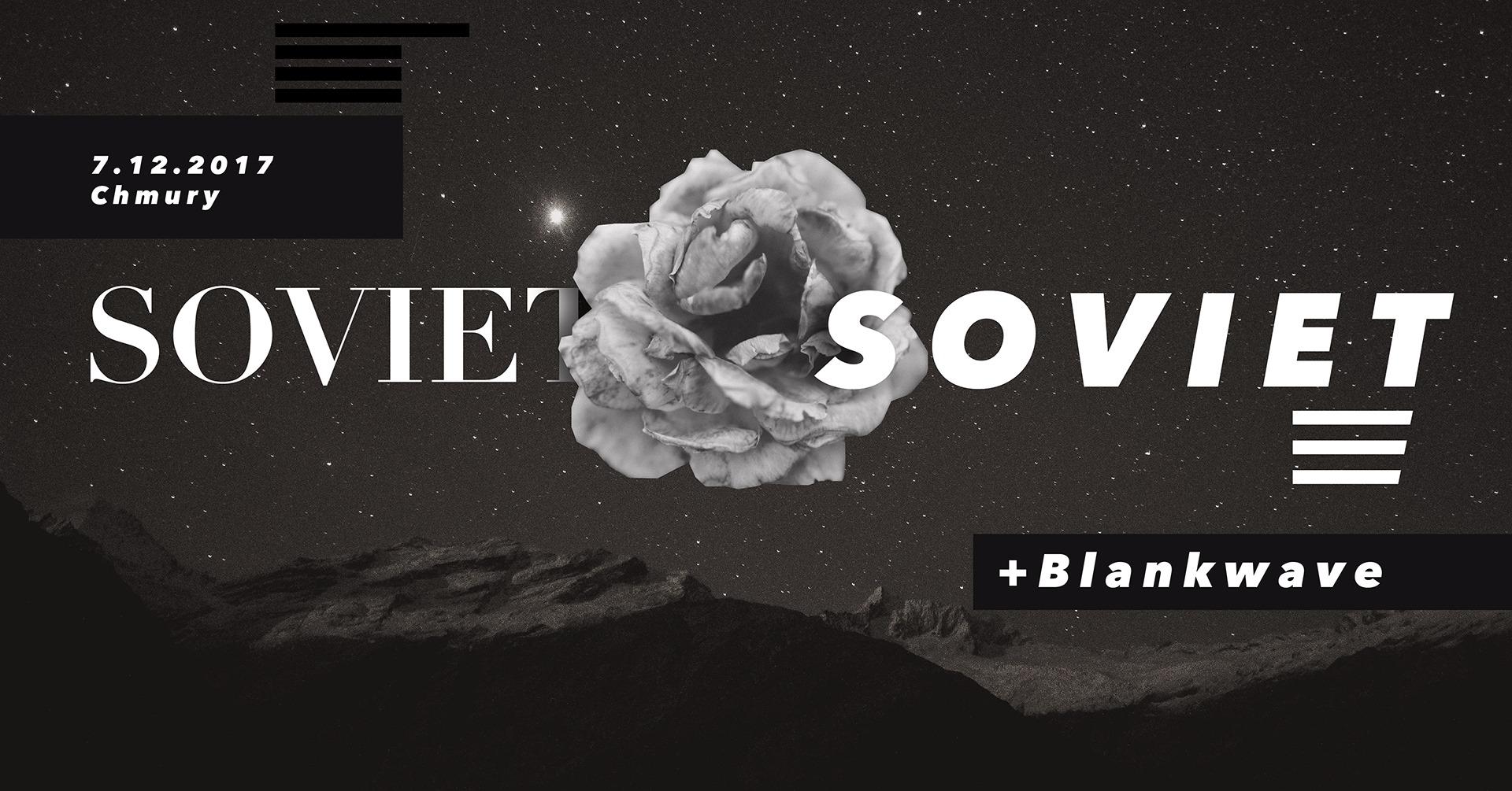 Soviet Soviet - Blanckwave (Chmury - Warszawa - 07.12.2017)
