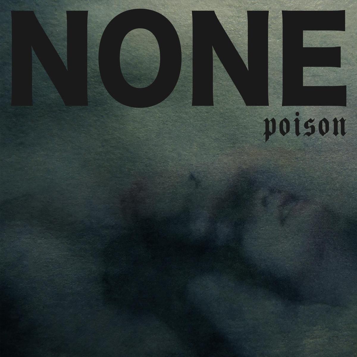 None - Poison (LP; 2017)