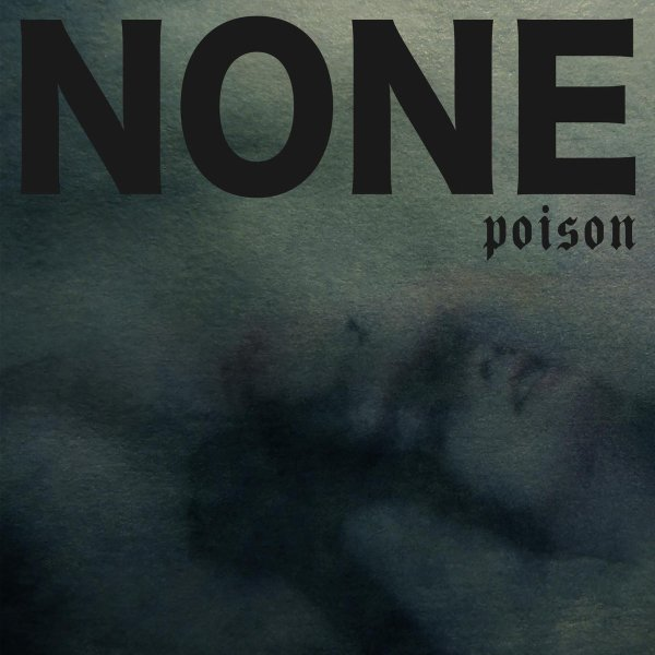 None - Poison (LP; 2017)