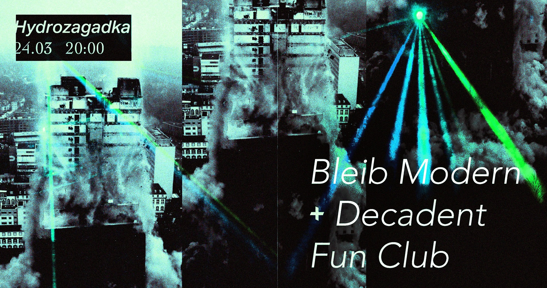 Bleib Modern - Decadent Fun Club (Hydrozagadka - Warszawa - 24.03.2018)