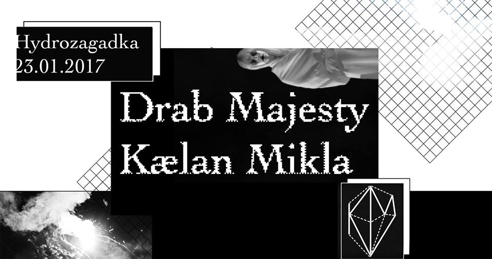 Drab Majesty - Kaelan Mikla - Mala Herba (Hydrozagadka - Warszawa - 23.01.2018)