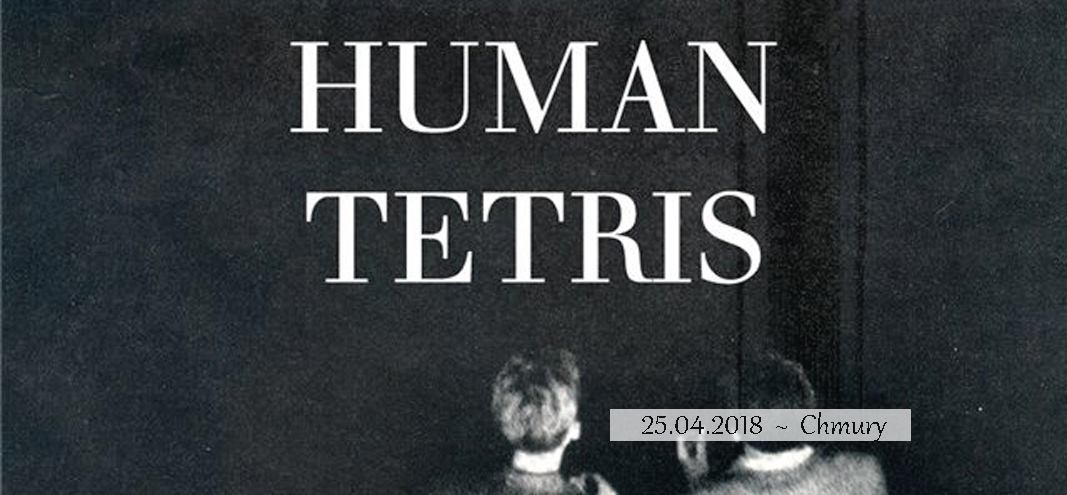 Human Tetris - Huta Plastiku (Chmury - Warszawa - 25.04.2018)