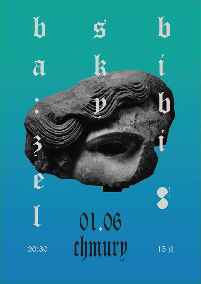 Bazel - SKY - Bibi (Chmury, Warszawa, 01.06.2018)