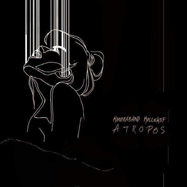 Kontraband Kollektif - Atropos (EP; 2018)